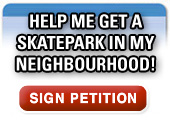 Please help me get a Skatepark in my neighbourhood!